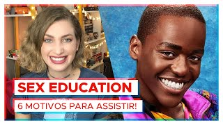 SEX EDUCATION | 6 motivos para assistir!
