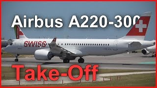 Swiss Airbus A220-300 take-off 🛫🛫