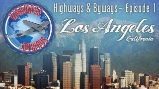 Highways and Byways, Episode 01 - Los Angeles, CA