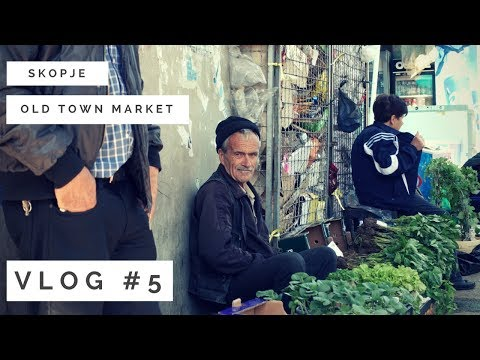 Macedonia VLOG #5 | Old Town Market | Monthly Escapes