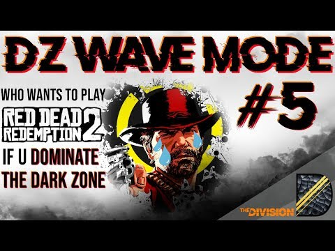 WHO WANTS TO PLAY RED DEAD REDEMPTION 2 IF YOU DOMINATE THE DARK ZONE ❌ DZ WAVE MODE #5 ❌ thumbnail