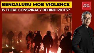 Bengaluru Riots A Conspiracy? | News Today With Rajdeep Sardesai