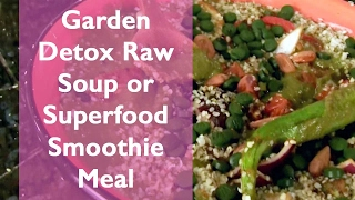 dr robert cassar shows you his tasty garden detox meal superfood smoothie or raw soup enjoy