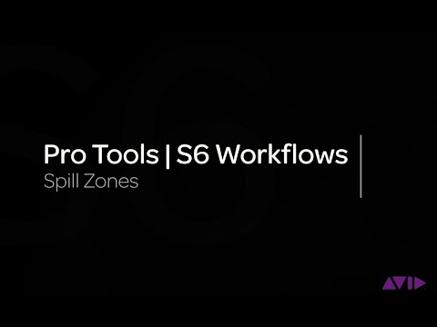 Avid Pro Tools | S6 Workflows: Spill Zones
