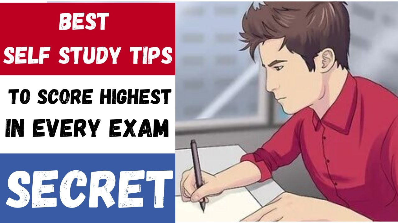 BEST SELF STUDY TIPS TO SCORE HIGHEST IN EVERY EXAM