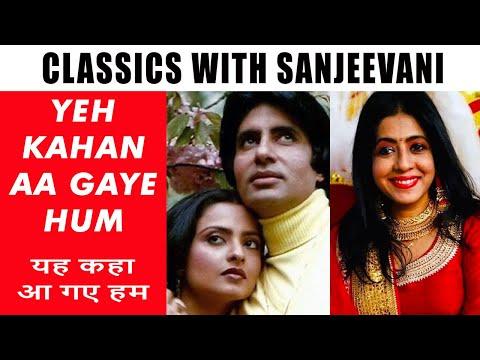 Ye kahan aa gaye hum by Sanjeevani Bhelande and Shekhar Suman