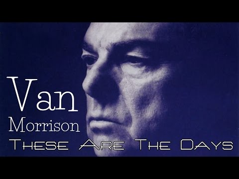 Van Morrison - These Are The Days (SR) mp3