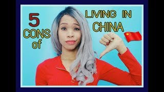 Cons of Living in China as a foreigner 2018 | Expat in Beijing | Life in China