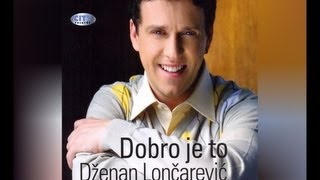 Dzenan Loncarevic - Ludujem - (Audio 2009) HD