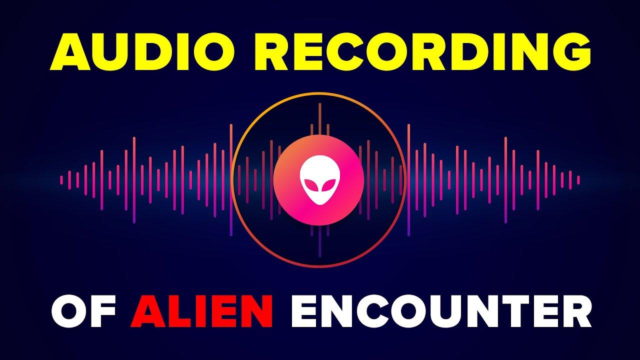 Actual Military Audio Recording of Alien Encounter