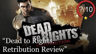 Dead to Rights: Retribution Review (Video Game Video Review)