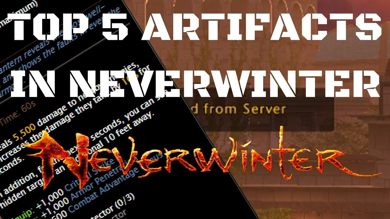 Neverwinter  - Top 5 Artifacts - Review Mod 13 - 2018