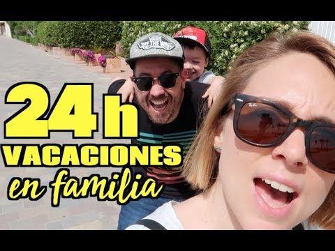 24 HORAS VACACIONES EN FAMILIA | VLOG DIARIO