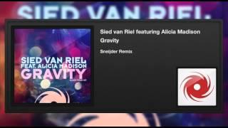 Sied van Riel featuring Alicia Madison - Gravity (Sneijder Remix)