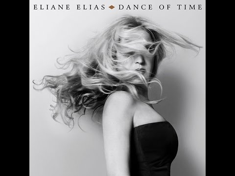 Eliane Elias  Dance of Time Album Preview