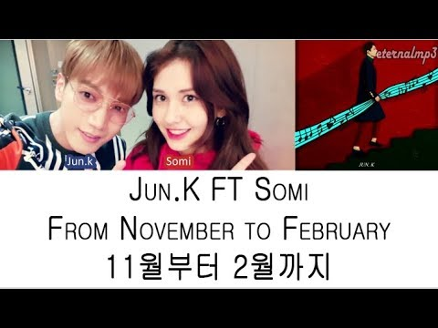 Jun. K - From November to February ft. Somi (Color Coded Lyrics ENGLISH/ROM/HAN)