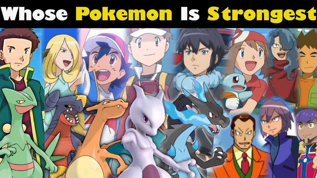 Whose Pokemon is best    Strongest Pokemon and their trainer   All Pokemon trainer   All Pokemon
