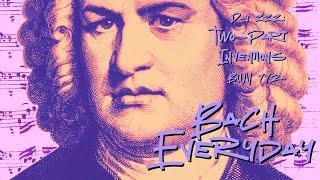 Bach Everyday 333: No. 1 in C major (later version) BWV 772a from Two-Part Inventions