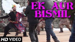 Ek Aur Bismil | Official Video | Haider | Sukhwinder Singh | Vishal Bhardwaj