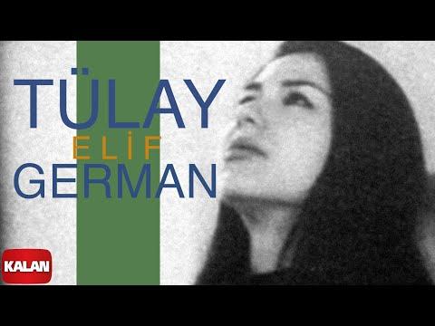 Tülay German - Elif - [ Yunus'tan Nazım'a © 1999 Kalan Müzik ]
