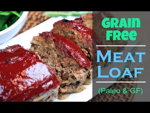 Grain Free Meatloaf Recipe (Gluten Free & Paleo Friendly)