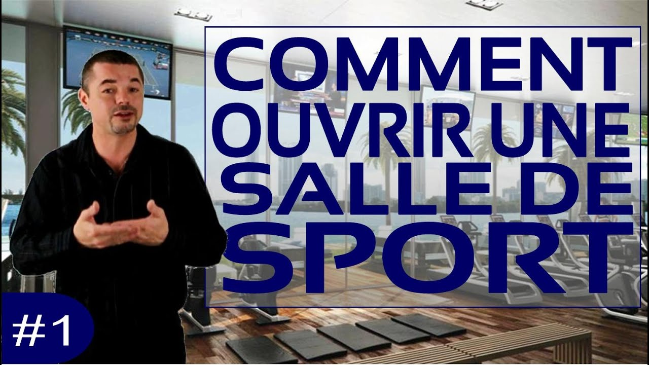 ouvrir une salle de sport 1 youtube. Black Bedroom Furniture Sets. Home Design Ideas