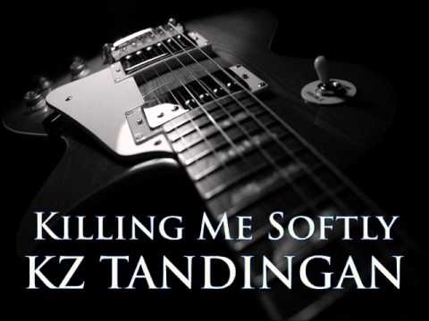 KZ TANDINGAN - Killing Me Softly [HQ AUDIO]