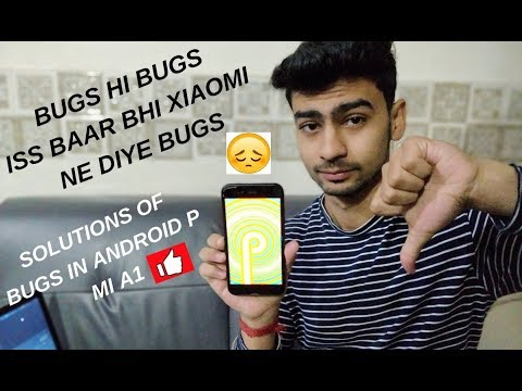 Mi A1 Android Pie Features   Mi A1 Android Pie Bugs   Mi A1 Android Pie  Bugs Solutions