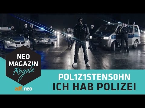 POL1Z1STENS0HN a.k.a. Jan Böhmermann - Ich hab Polizei (Official Video) | NEO MAGAZIN ROYALE ZDFneo