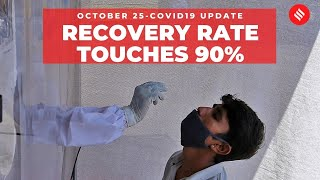 Coronavirus on Oct 25, India's Covid-19 recovery rate touches 90%