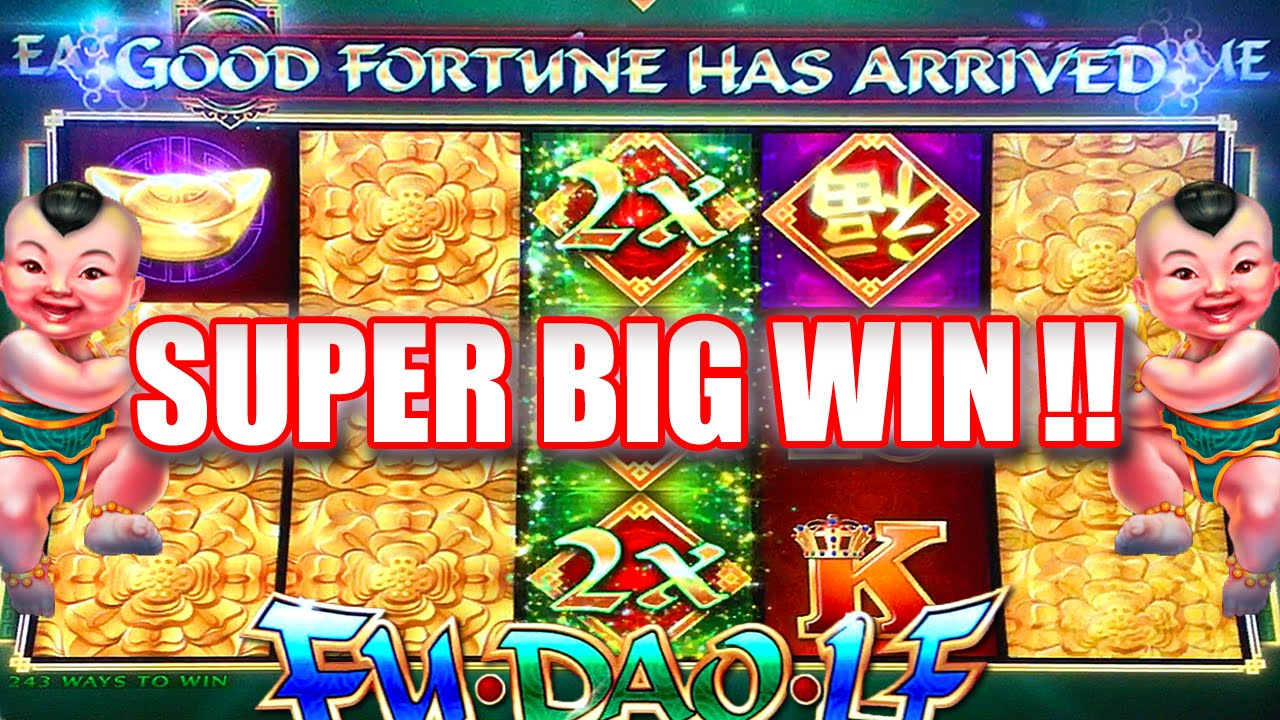 Super Big Win Fu Dao Le Slot Machine Bonus W