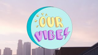 Our Vibes Trailer