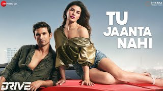 Tu Jaanta Nahi - Lyrical | Drive | Sushant Singh Rajput, Jacqueline Fernandez | Javed-Mohsin