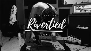 Rivertied - Sex (The 1975 Pop Punk Cover) (Official Music Video)