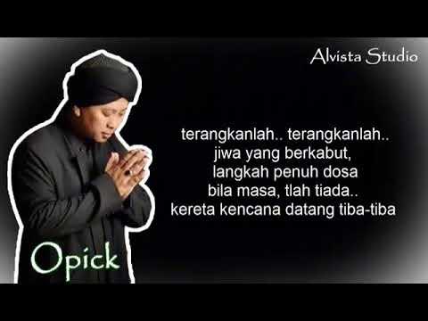Opick - terangkanlah (khusnul Khotimah) lyric