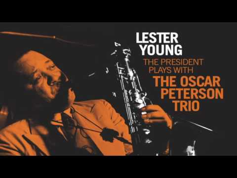 Lester Young with the Oscar Peterson Trio (Full Album)