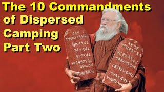 10 Commandments of Dispersed Camping: Part-2