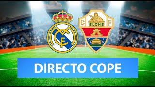 (SOLO AUDIO) Directo del Real Madrid 2-1 Elche en Tiempo de Juego COPE