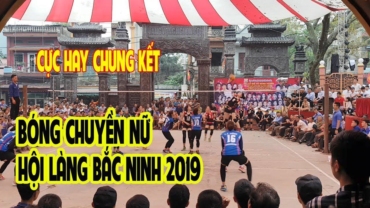 CHUNG KẾT HAY NHẤT bóng chuyền nữ hội làng Bắc Ninh 2019 (Sec 2)