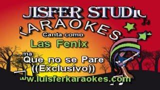 Las Fenix - Que no se Pare - Karaoke demo 2016