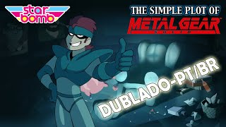 The Simple Plot of Metal Gear Solid - Dublado PT/BR - (BranimeStudios)