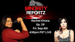 Rachel Khona-Ep. 29 Minority Reportz Podcast and Digital Series