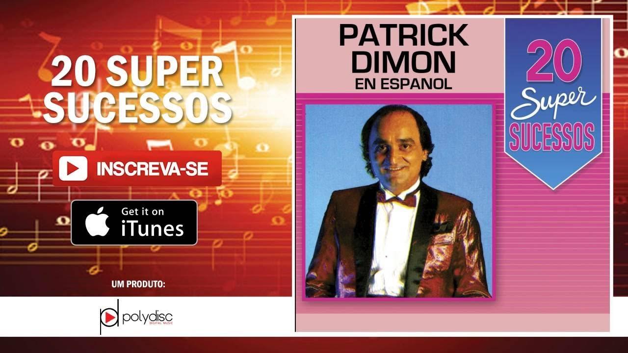 patrick dimon musicas