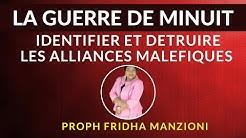 GUERRE DE MINUIT I IDENTIFIER ET DETRUIRE LES ALLIANCES MALEFIQUES BY PROPHETESSE FRIDHA DEBORAH