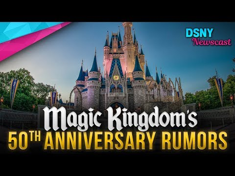 Magic Kingdom's RUMORED 50th Anniversary Plans - Disney News - 2/19/19