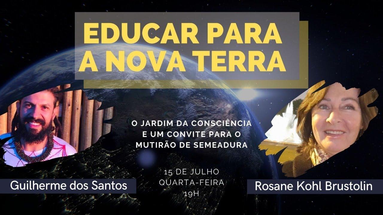 Educar para a Nova Terra | com Guilherme dos Santos e Rosane Brustolin #fiqueemcasa