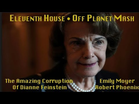 11th House • Off Planet Mash • The Amazing Corruption of Dianne Feinstein