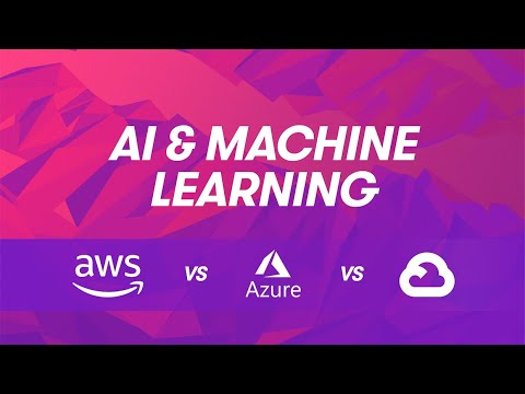 Cloud Provider Comparisons: AWS vsAzure vsGCP-Artificial Intelligence and Machine Learning
