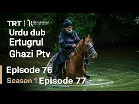 Ertugrul Ghazi Urdu Episode 76 77 Season 1 in urdu full episode