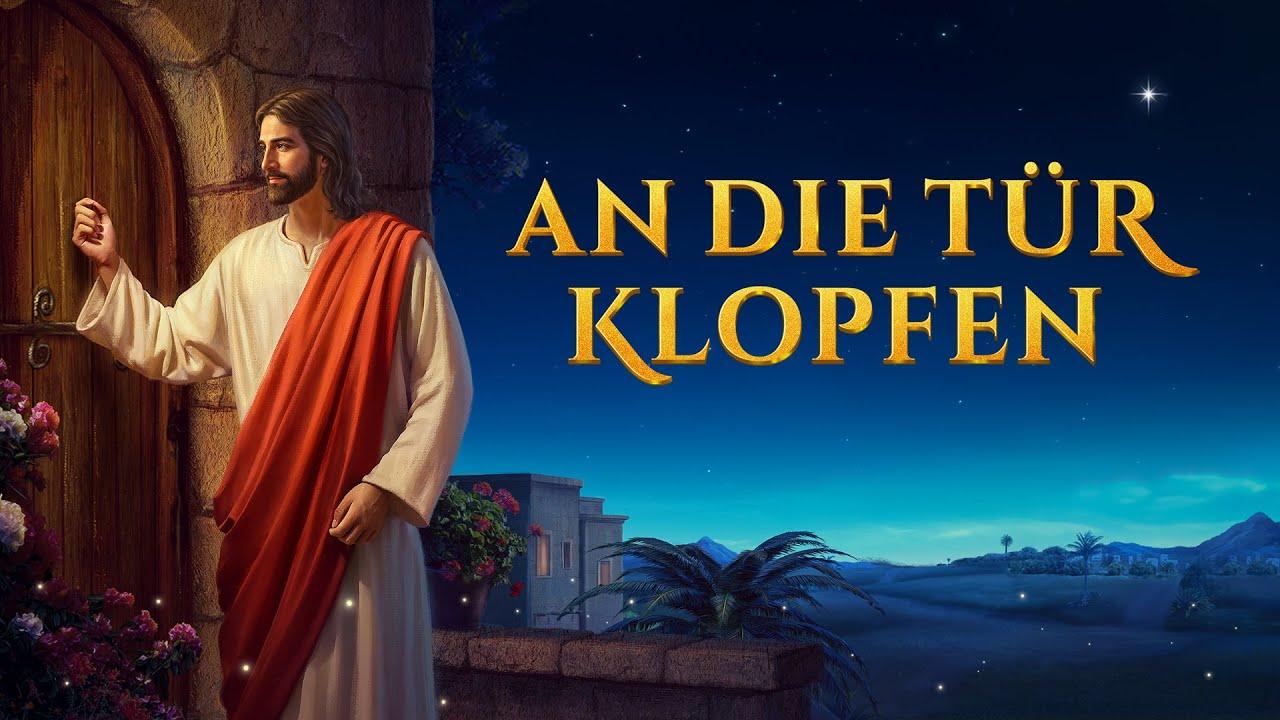 Christliche Filme Deutsch - AN DIE TÜR KLOPFEN - Höre Gottes Stimme - Begrüße die Rückkehr des Herrn
